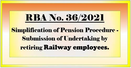 Submission of Undertaking by retiring Railway employees – Simplification of Pension Procedure: RBA No. 36/2021