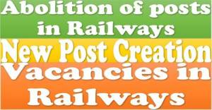 abolition-of-posts-in-railways-new-post-creation