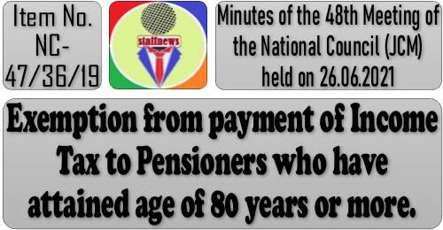 Exemption from payment of Income Tax to Pensioners who have attained age of 80 years or more: 48th NC JCM Meeting