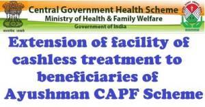 extension-of-facility-of-cashless-treatment-ayushman-capf-scheme