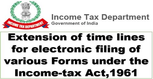 Extension of time lines for electronic filling of various Forms under the Income-tax Act,1961: IT Circular No. 16/2021