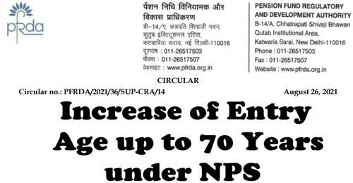 Increase of Entry Age up to 70 Years under NPS: PFRDA Circular 26.08.2021