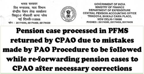 Pension case processed in PFMS returned by CPAO due to mistakes made by PAO Procedure to be followed