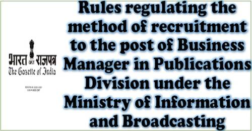 Business Manager (Group 'A' post) Recruitment Rules, 2021: Publications Division, Ministry of Information and Broadcasting