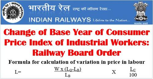 Change of Base Year of Consumer Price Index of Industrial Workers: Railway Board Order