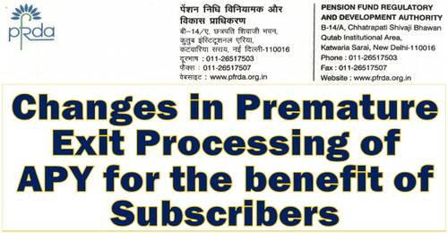 Changes in Premature Exit Processing of APY for the benefit of Subscribers: PFRDA Circular