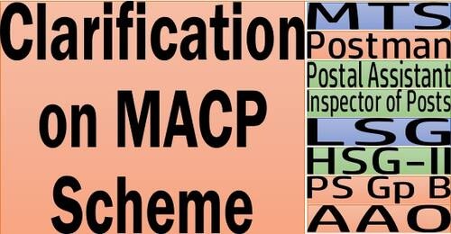 Clarification on MACP Scheme and fixation of pay i.r.o. MTS, Postman, Postal Assistant, IP, AAO etc. of Postal Department