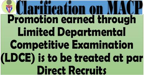 Clarification on MACP Scheme – Promotion earned through LDCE is to be treated at par Direct Recruits: Deptt. of Posts