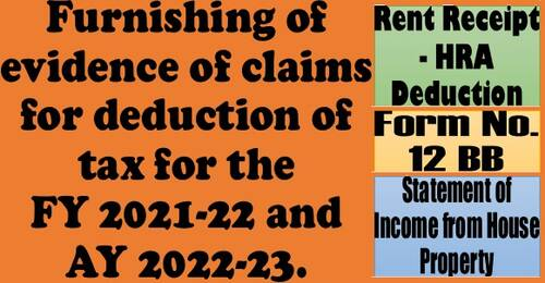 Furnishing of evidence of claims or deduction of tax for FY 2021-22 and AY 2022-23 – Rent Receipt, Form 12BB & Statement of Income from House Property