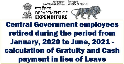 Leave Encashment and Gratuity for pensioners who retired between January 2020 and June 2021: Fin Min OM dated 07.09.2021