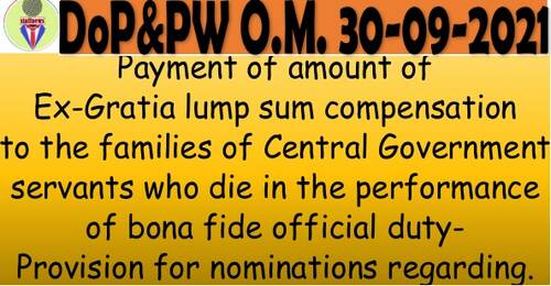 Payment of amount of Ex-Gratia lump sum compensation on death of performance of bona fide official duty – Provision for nomination: DoP&PW