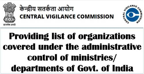 Providing list of organizations covered under the administrative control of ministries/ departments of Govt. of India