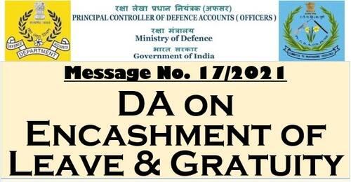 DA on Encashment of Leave & Gratuity : PCDA(O) Message No. 17/2021