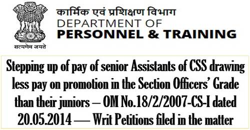 Stepping up of pay of senior Assistants of CSS drawing less pay on promotion than their juniors –List of Writ Petitions filed in the matter