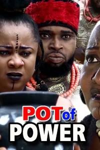 Pot Of Power Season 1 – Latest Nollywood Movie 2019