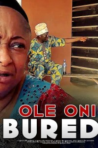 OLE ONI BUREDI – Latest Yoruba Movie 2019