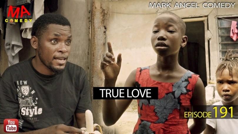 Mark Angel Comedy – TRUE LOVE [Episode 191]