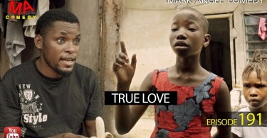 Mark Angel Comedy – TRUE LOVE [Episode 191]