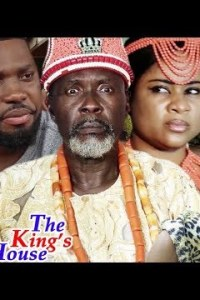 THE KING'S HOUSE 1&2 – Latest Nollywood Movie 2019