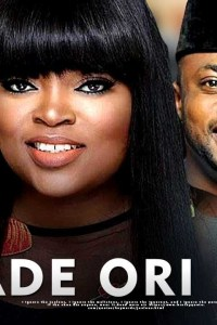 ADE ORI MI – Latest Yoruba Movie 2019