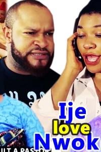 IJE LOVE NWOKE Season 5&6 – Nollywood Igbo Movie 2019