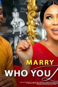 MARRY WHO YOU LOVE – Yoruba Movie 2019