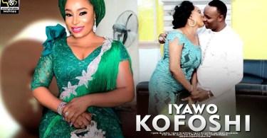 iyawo kofosi latest yoruba movie