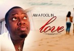 am a fool in love yoruba movie 2