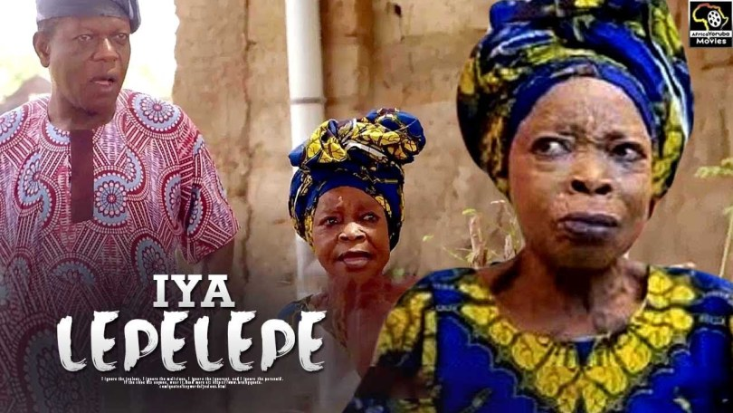 iya lepelepe yoruba movie 2019