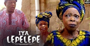 iya lepelepe yoruba movie 2019