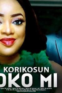 KORIKOSUN OKO MI – Yoruba Movie 2019