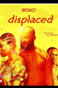 Displaced – Latest Nollywood Movie 2019