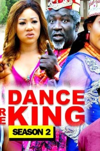 A DANCE FOR THE KING SEASON 2 – Nollywood Movie 2019