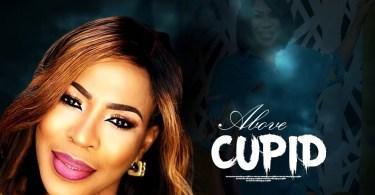 above cupid yoruba movie 2019 mp