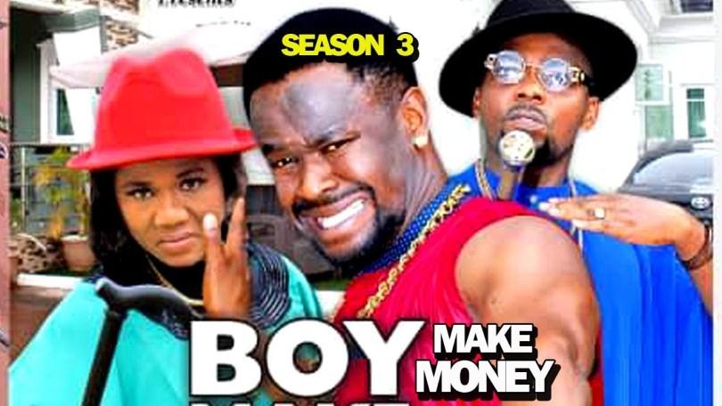 boy make money season 3 nollywoo