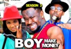 boy make money season 3 nollywoo