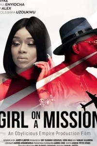GIRL ON A MISSION – Nollywood Movie 2019 [MP4 HD DOWNLOAD]