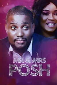 MR & MRS POSH – Nollywood Movie 2019