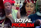 royal problem season 2 nollywood