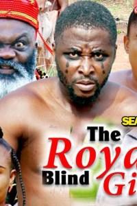 THE ROYAL BLIND GIRL SEASON 2 – Nollywood Movie 2019