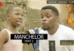 Manchelor Part 2 - Mark Angel Comedy [Episode 219]