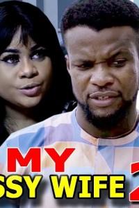 CLASSY WIFE SEASON 2 – Nollywood Movie 2019