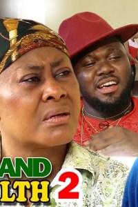 COLD HAND OF WEALTH SEASON 2 – Nollywood Movie 2019