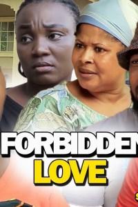 FORBIDDEN LOVE SEASON 1 – Nollywood Movie 2019