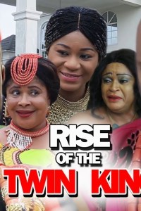 RISE OF THE TWIN KING SEASON 2 – Nollywood Movie 2019