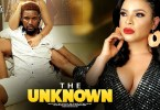 the unknown nollywood movie 2019