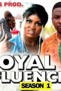 ROYAL INFLUENCE SEASON 1 – Nollywood Movie 2019