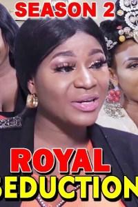 ROYAL SEDUCTION SEASON 2 – Nollywood Movie 2019