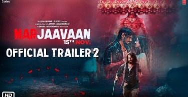 Marjaavaan Trailer 2 - Official Bollywood Movie Teaser [2019]