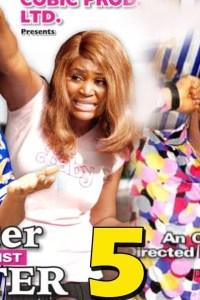 SISTER AGAINST SISTER SEASON 5 – Nollywood Movie 2019